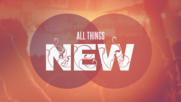 Behold He Makes All Things New